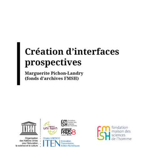 Interfaces prospectives sur le fonds d'archivesMarguerite Pichon-Landry(FMSH)