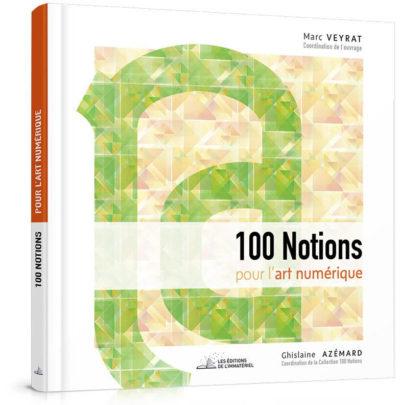 100 notions pour l'art numérique