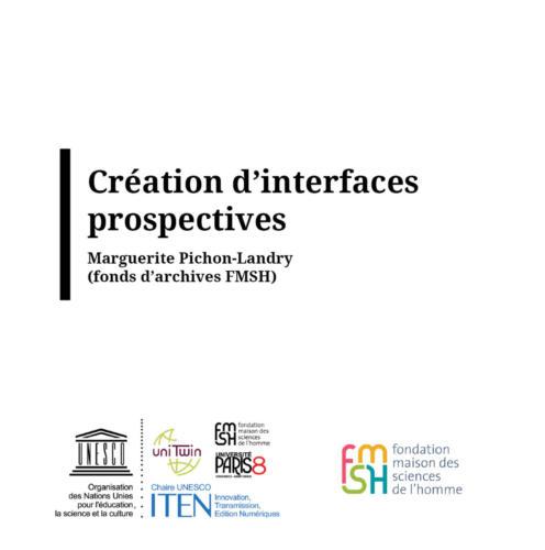 Interfaces prospectives sur le fonds d'archivesMarguerite Pichon-Landry(FMSH)